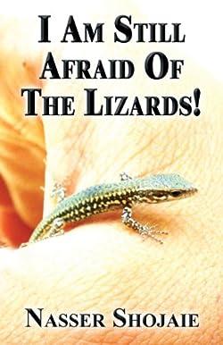I Am Still Afraid of the Lizards!