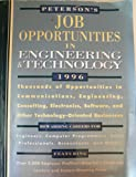Job Opportunities in Engineering and Technology, 1996, Peterson's Guides, 1560795115