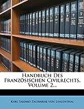Handbuch des Französischen Civilrechts, Volume 2..., , 1271231999