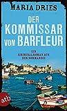 Der Kommissar von Barfleur: Ein Kriminalroman aus der Normandie (Kommissar Philippe Lagarde, Band 1)