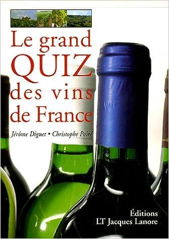 Télécharger en ligne Le grand quiz des vins de France pdf epub