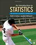 An Introduction to Statistics : An Active Learning Approach, Carlson, Kieth A. (Alton) and Winquist, Jennifer R., 1452217432