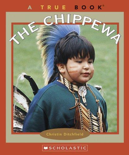 The Chippewa (True Books)