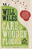 [ CARE OF WOODEN FLOORS ] By Wiles, Will ( AUTHOR ) Aug-2012[ Paperback ]