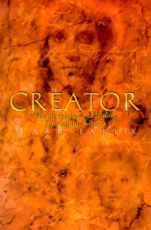 Read Online Creator : The Revelation of Healing Yourself and Others pdf