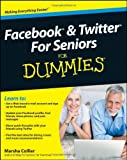 Facebook and Twitter for Seniors for Dummies, Marsha Collier, 0470637544