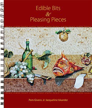 Edible Bits & Pleasing Pieces by Pam Givens and Jacqueline Iskander (2014-05-04)