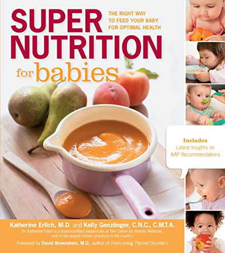 Super Nutrition for Babies: The Right Way to Feed Your Baby for Optimal Health by Katherine Erlich, Kelly Genzlinger