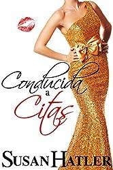 Conducida a Citas (Mejor una Cita que Nunca nº 7) (Spanish Edition)