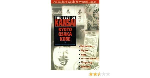 The Best of Kansai: An Opinionated Guide: John Frederick Ashburne: 9780804820691: Amazon.com: Books