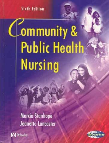 Community and Public Health Nursing (Public Health Nursing: Population-Centered Health Care in the Community)