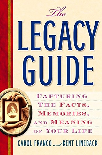 The Legacy Guide: Capturing the Facts, Memories, and Meaning of Your Life by TarcherPerigee