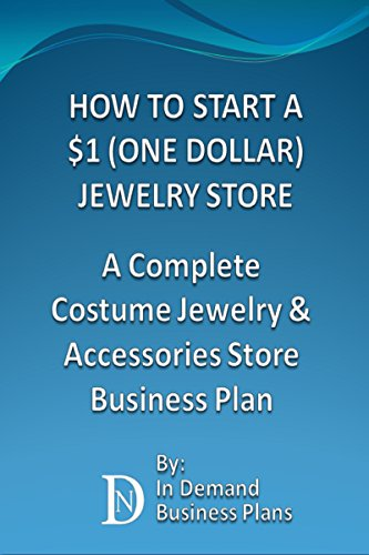Dollar Costumes Jewelry (How To Start A $1 (One Dollar) Jewelry Store: A Complete Costume Jewelry & Accessories Business Plan)