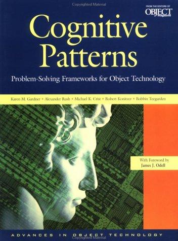 Cognitive Patterns : Problem-Solving Frameworks for Object Technology: - Blu E Sig