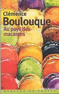 Au pays des macarons par Clémence Boulouque