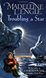 Troubling a Star, Madeleine L'Engle, 0440219507