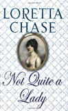 Front cover for the book Not Quite a Lady by Loretta Chase