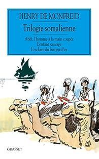 Trilogie somalienne par Henry de Monfreid