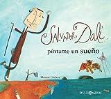 Salvador Dalí, Píntame un Sueño, Montse Gisbert and MONTSERRAT GISBERT, 848488127X