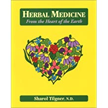 Herbal Medicine from the Heart of the Earth: From the Heart of the Earth