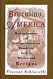 Bruculinu, America, Vincent Schiavelli, 0395913748