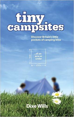 Tiny Campsites (Cool Camping): Amazon co uk: Dixe Wills: Books