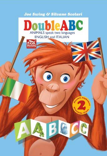 Language Alphabet Italian (DoubleABC. Animals speak two languages ENGLISH and ITALIAN: Double Alphabet Double Fun (Double ABC Book 1))