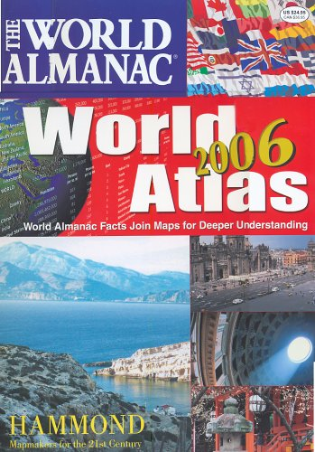The World Almanac World Atlas 2006: World Almanac Facts Join Maps For Deeper Understanding