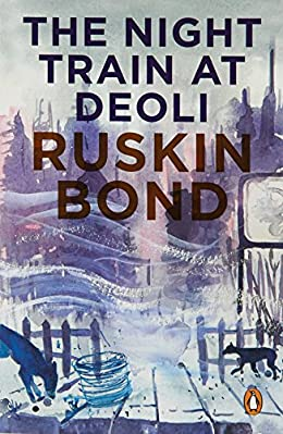 The Night Train at Deoli - Ruskin Bond Books