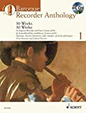Baroque Recorder Anthology, Vol. 1: 30 Works Soprano Recorder and Piano (Guitar ad lib.) with a CD of Performances and Accompaniments (Woodwind)