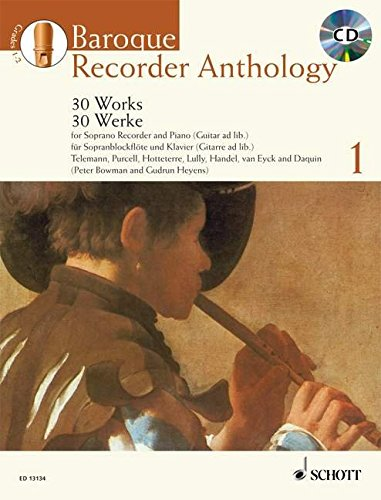 Recorders 1 Reader (Baroque Recorder Anthology - Vol. 1: 30 Works Soprano Recorder and Piano (Guitar ad lib.) with a CD of)