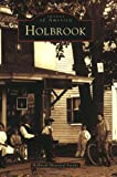 img - for Holbrook (MA) (Images of America) book / textbook / text book