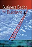 Business Basics for Builders, Nahb Business Management & Information T, 0867185805