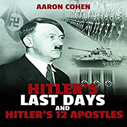 Hitler's Last Days and Hitler's 12 Apostles