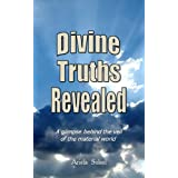 DIVINE TRUTHS REVEALED: A Glimpse Behind the Veil of the Material World