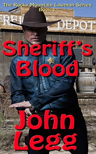 Sheriff's Blood (Rocky Mountain Lawmen Book 1)