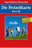 Die Freizeitkarte Allianz, Bl.22, Saarbrücken, Hunsrück