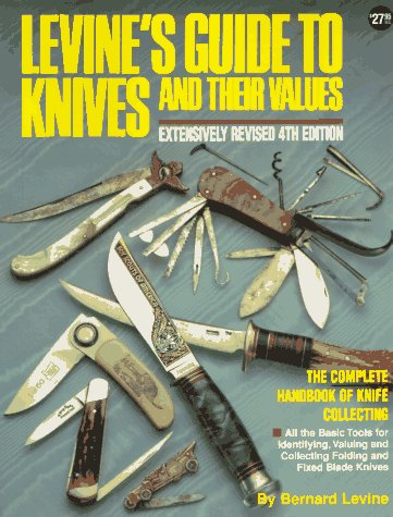 Levine's Guide to Knives and Their Values, 4th Edition by Krause Pubns Inc
