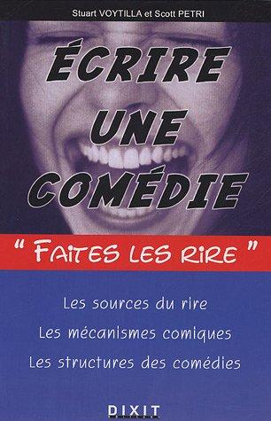 Ecrire une comédie Broché – 15 novembre 2004 Stuart Voytilla Scott Petri DIXIT 2844810829