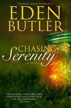 Chasing Serenity (Seeking Serenity Book 1) by [Butler, Eden]