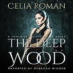 The Deep Wood: Sunshine Walkingstick, Book 2 | Celia Roman