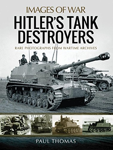 Hitler's Tank Destroyers: Rare Photographs from Wartime Archives (Images of War)