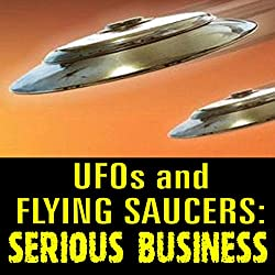 UFOs and Flying Saucers: Serious Business