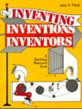 Inventing, Inventions, and Inventors, Jerry D. Flack, 0872877477