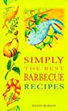 Simply the Best Barbecue Recipes, Wendy Hobson, 0572024177