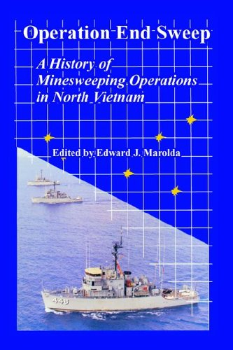 Operation End Sweep: A History of Minesweeping Operations in North Vietnam ebook