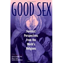 Good Sex: Feminist Perspectives from the World's Religions