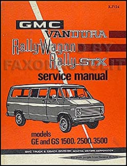 1971 gmc vandura rally wagon and stx repair shop manual ge gs 1500 rh amazon com GMC Vandura RV $2500 GMC Vandura 2500 Conversion Interior