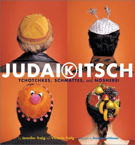 Judaikitsch: Tchotchkes, Schmattes & Nosherei ebook