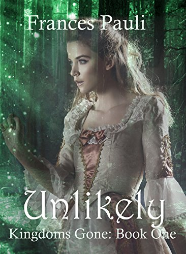 Unlikely (Kingdoms Gone Book 1) (English Edition)